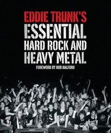 Book Review: Eddie Trunks Essential Hard Rock And Heavy Metal