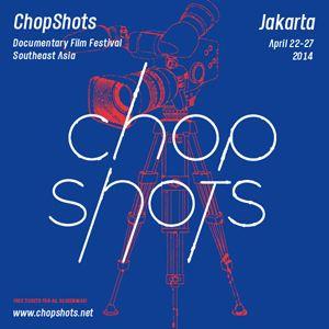 ChopShots Documentary Film Festival Southeast Asia 2014 Sediakan Total Hadiah Rp 150 Juta