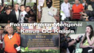Part 2 - Fakta Kasus OC Kaligis