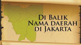 Di Balik Nama Daerah di Jakarta