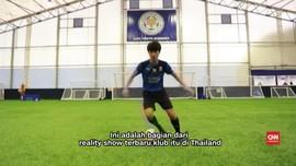 Leicester City Bantu Timnas Thailand dengan Reality Show