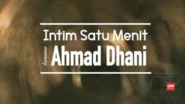 Intim Satu Menit Bersama Ahmad Dhani
