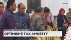 Presiden Optimis Tax Amnesty Sukses