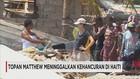 Badai Matthew Tinggalkan Kerusakan di Haiti