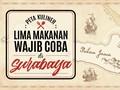 Lima Makanan Wajib Coba di Surabaya