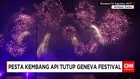 Pesta Kembang Api Tutup Geneva Festival