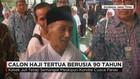 Jemaah Haji Tertua dari Jawa Timur Siap Jalankan Ibadah Haji
