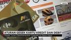 BI Larang Gesek Kartu Debit dan Kredit di Mesin Kasir