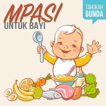 Petunjuk Penting Soal MPASI untuk Bayi