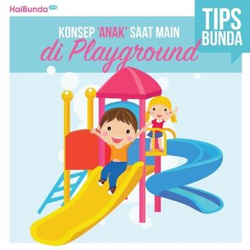 Penting Nih, Bun, Tips Agar Anak Aman Main di Playground