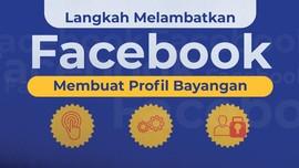 Langkah Mempersulit Facebook Membuat Profil Bayangan