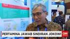 Pertamina Jawab Sindiran Jokowi