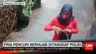 Pria Pencuri Berhijab Ditangkap Polisi