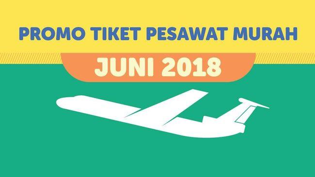 INFOGRAFIS: Promo Tiket Pesawat Murah Juni 2018