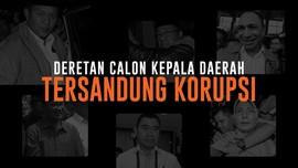 Deretan Calon Kepala Daerah Tersangka Korupsi