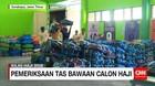 Pemeriksaan Tas Bawaan Calon Haji