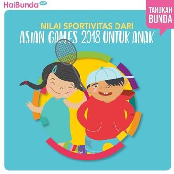 Nilai Moral dari Asian Games 2018 yang Bisa Diajarkan pada Anak
