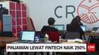 Pinjaman Lewat Fintech Naik 250%