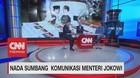 Nada Sumbang Komunikasi Menteri Jokowi (1/3)