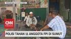 Polisi Tahan 11 Anggota FPI di Sumut