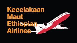 INFOGRAFIS: Kecelakaan Maut Ethiopian Airlines