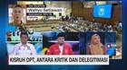 Kisruh DPT, Antara Kritik & Delegitimasi (4/4)
