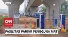 Fasilitas Parkir Pengguna MRT