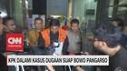 VIDEO: KPK Dalami Kasus Dugaan Suap Bowo Pangarso