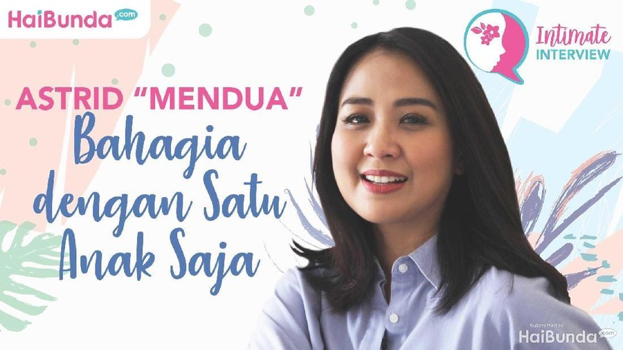 Simak Intimate Interview Astrid 'Mendua' Cukup Satu Anak Aja