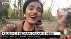 VIDEO: Asyik, Keliling 3 Negara dalam Waktu 5 Detik