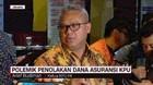 VIDEO: Polemik Penolakan Dana Asuransi KPU
