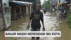 VIDEO: Banjir Masih Merendam Ibu Kota