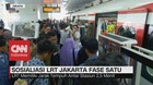 VIDEO: Sosialisasi LRT Jakarta Fase Satu Dimulai