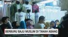 VIDEO: Berburu Baju Muslim di Tanah Abang