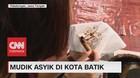 VIDEO: Mudik Asyik di Kota Batik