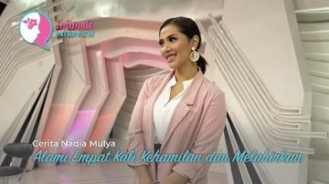 Cerita Nadia Mulya Alami Empat Kali Kehamilan dan Melahirkan