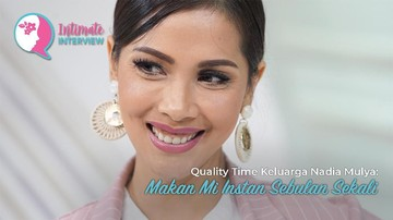 Quality Time Keluarga Nadia Mulya: Makan Mi Instan Sebulan Sekali