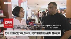 VIDEO: Tony Soal Duopoli Industri Penerbangan Indonesia