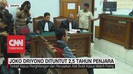VIDEO: Joko Driyono Dituntut 2,5 Tahun Penjara