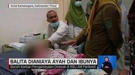 VIDEO: Balita Dianiaya Ayah & Ibunya
