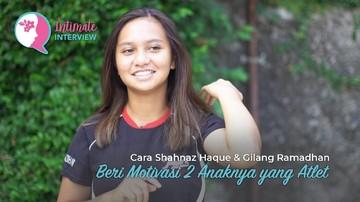 Cara Shahnaz Haque & Gilang Ramadhan Beri Motivasi 2 Anaknya yang Atlet