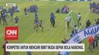 VIDEO: Kompetisi Untuk Mencari Bibit Muda Sepak Bola