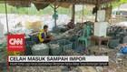 VIDEO: Celah Masuk Sampah Impor