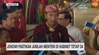 VIDEO: Jokowi Pastikan Jumlah Menteri di Kabinet Tetap 34