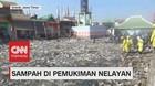 VIDEO: Lautan Sampah di Pemukiman Nelayan