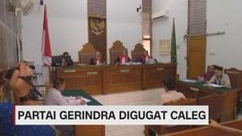 VIDEO: Partai Gerindra Digugat Caleg