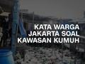 VIDEO: Kata Warga Jakarta Soal Kawasan Kumuh di DKI