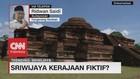 VIDEO: Sriwijaya Kerajaan Fiktif? Ini Kata Ridwan Saidi