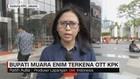 VIDEO: Bupati Muara Enim Terkena OTT KPK