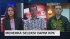 VIDEO: Menerka Akhir Seleksi Capim KPK